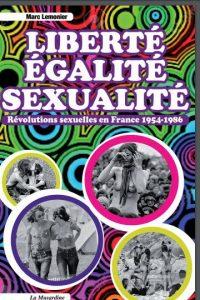 Liberté, Egalité, Sexualité